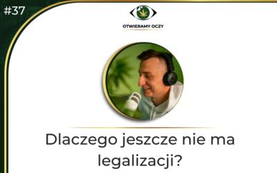 #37 Dlaczego jeszcze nie ma legalizacji? – Mateusz Zbojna