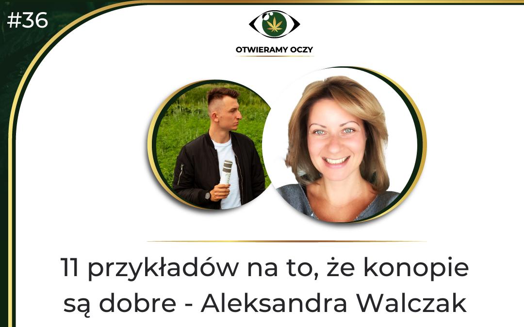 #36 11 przykładów na to, że konopie są dobre – Aleksandra Walczak