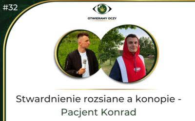 #32 Stwardnienie rozsiane a konopie – Pacjent Konrad Chomka
