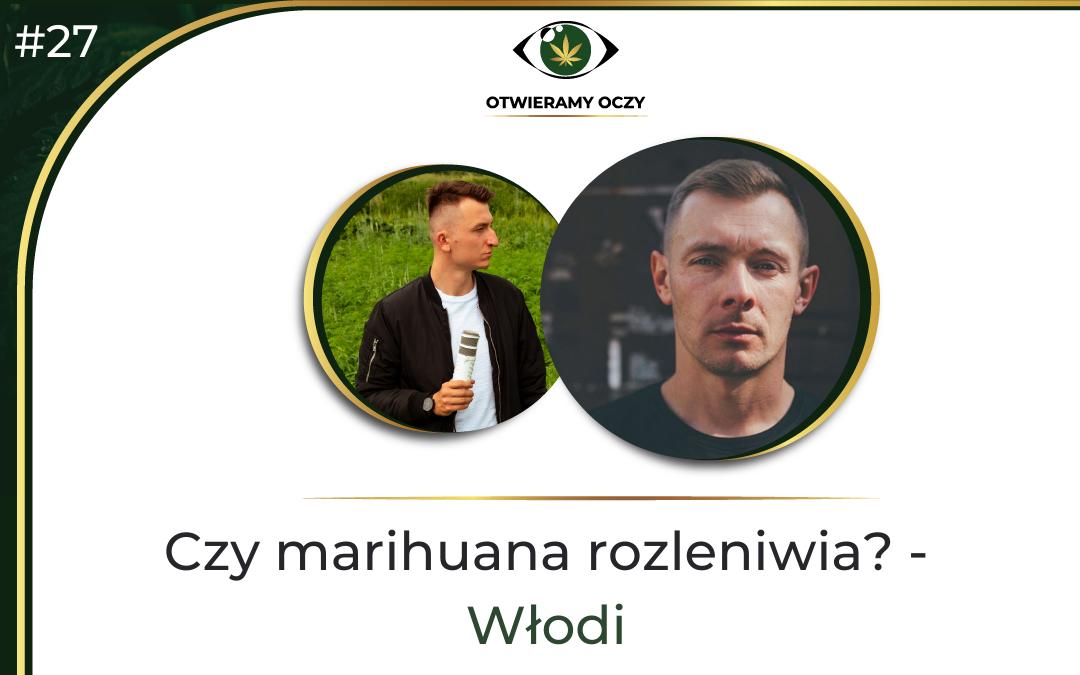#27 Czy marihuana rozleniwia? – Włodi