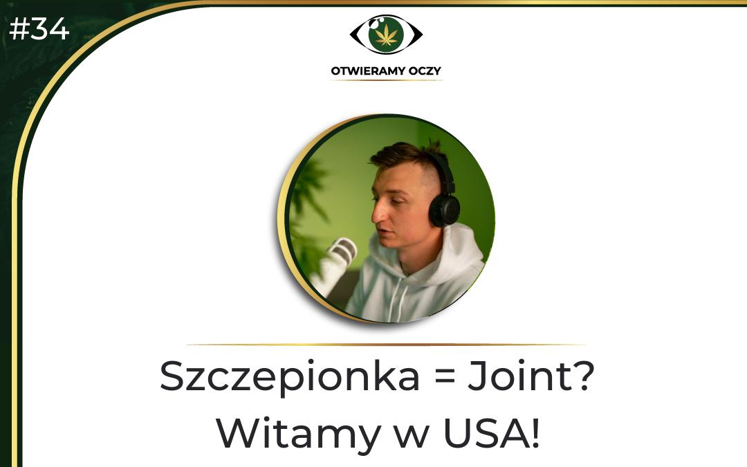 #34 Szczepionka = Joint? Witamy w USA! – Mateusz Zbojna