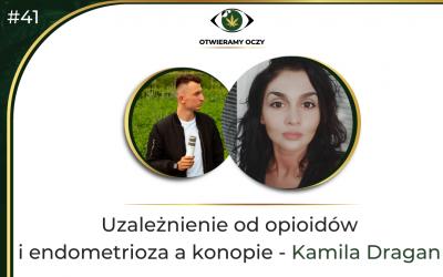 #41 Uzależnienie od leków opioidowych i endometrioza a konopie – Kamila Dragan